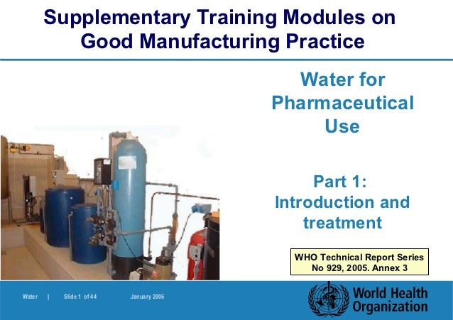 Supplementary Training Modules on           Good Manufacturing Practice                                             Water ...