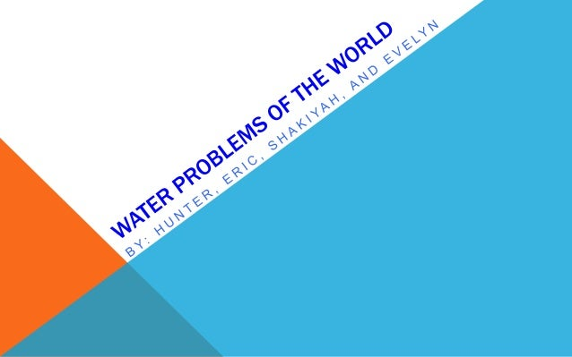 PROBLEMIn the world 6,000 children die every day from lack of safe  drinking water.1.1 billion people do not have access t...