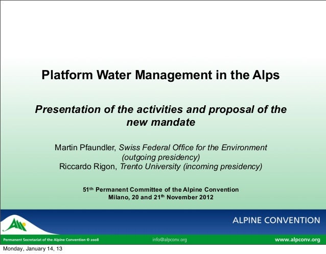Platform Water Management in the Alps           Presentation of the activities and proposal of the                        ...