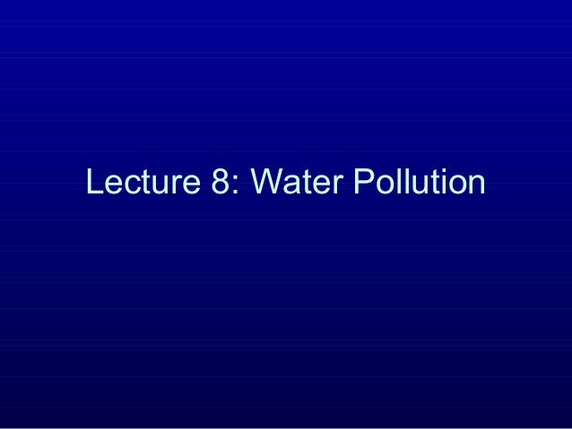 Lecture 8: Water Pollution