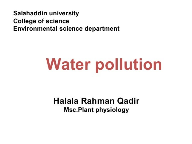 Halala Rahman Qadir Msc.Plant physiology Water pollution Salahaddin university College of science Environmental science de...