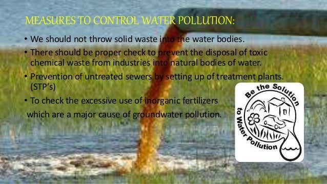 8. MEASURES TO CONTROL WATER POLLUTION: • We should not ...