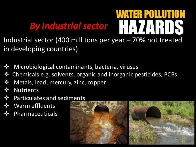 impact of industrial pollution on human Human impact on the  human impact has caused: • pollution  more than two thirds of sea pollution originates on land in terms of industrial effluents and human.
