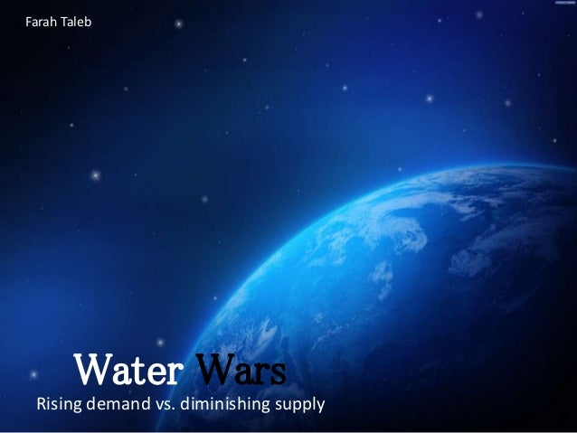 Rising demand vs. diminishing supply Farah Taleb