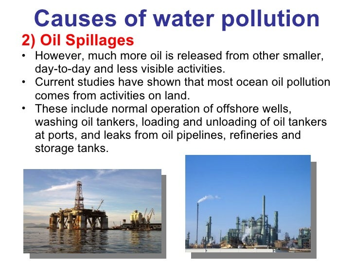 main cause of water pollution Improper handling of waste water is the main reason behind water getting  polluted sewage is drained off in large quantities to rivers it slows.