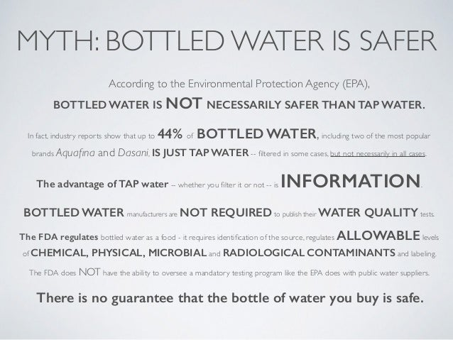 bottled water vs tap water The food and drug administration (fda) oversees bottled water, while the  environmental protection agency (epa) regulates tap water however, they use.