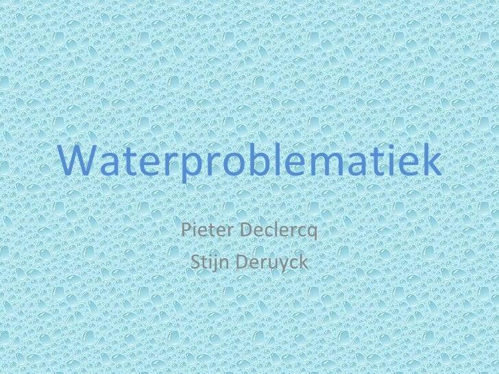 Waterproblematiek Pieter Declercq Stijn Deruyck