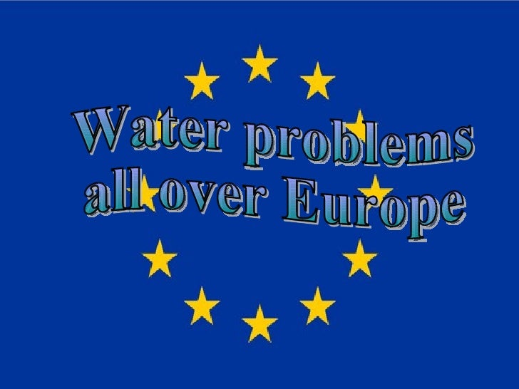 Water problems  all over Europe
