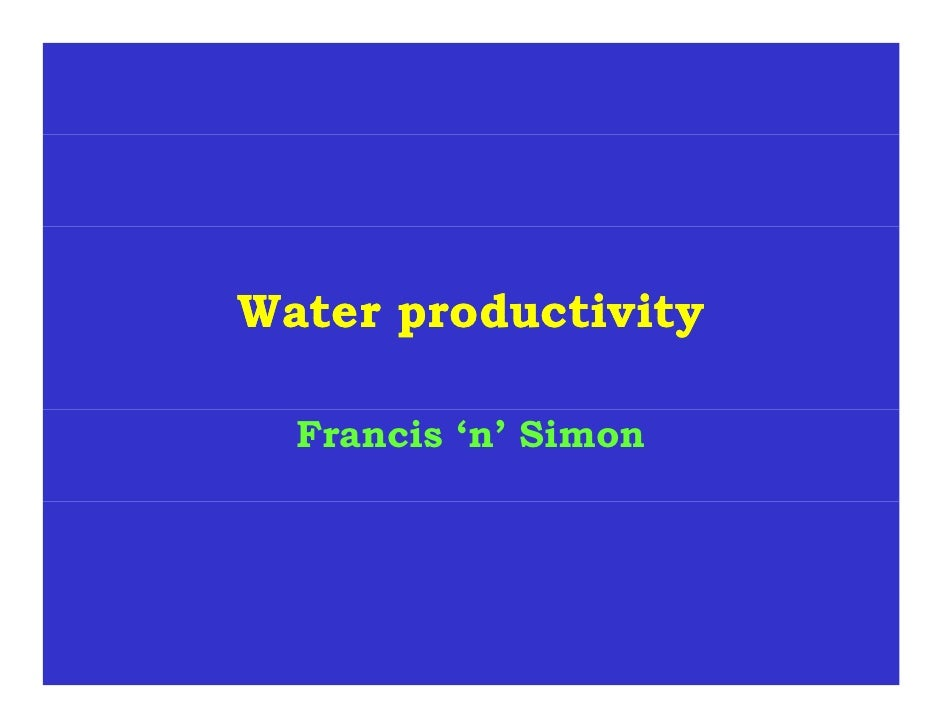 Water productivity    Francis 'n' Simon
