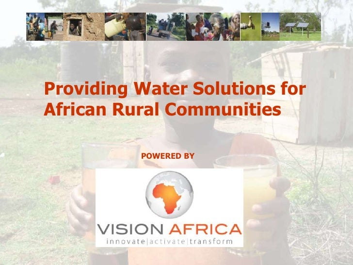 Providing Water Solutions for <br />African Rural Communities<br />POWERED BY<br />