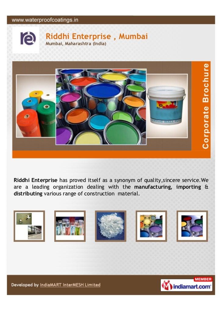 Riddhi Enterprise , Mumbai            Mumbai, Maharashtra (India)Riddhi Enterprise has proved itself as a synonym of quali...