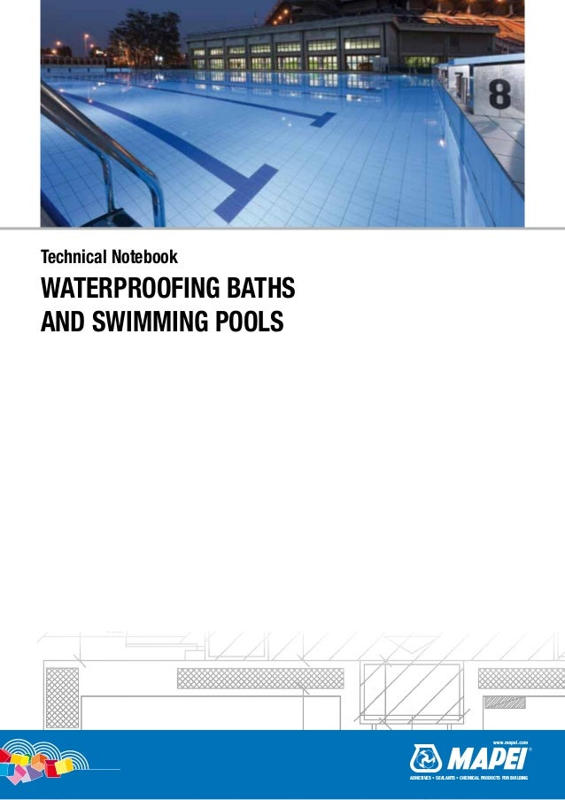 Technical Notebook WATERPROOFING BATHS AND SWIMMING POOLS ADHESIVES • SEALANTS • CHEMICAL PRODUCTS FOR BUILDING