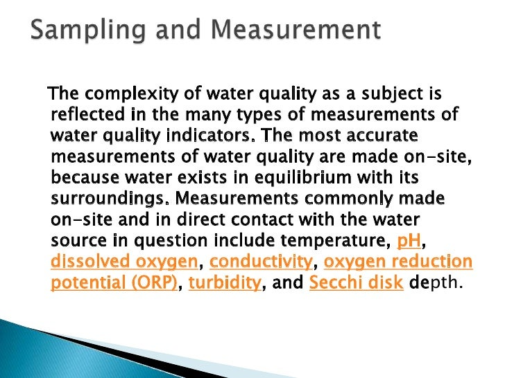 More complex measurements are often made ina laboratory requiring a water sample to becollected, preserved, transported, a...