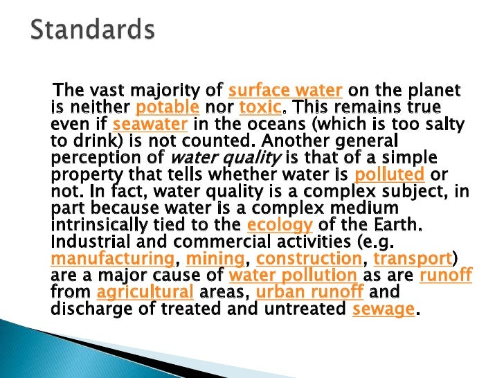 The parameters for water quality aredetermined by the intended use. Work in thearea of water quality tends to be focused o...