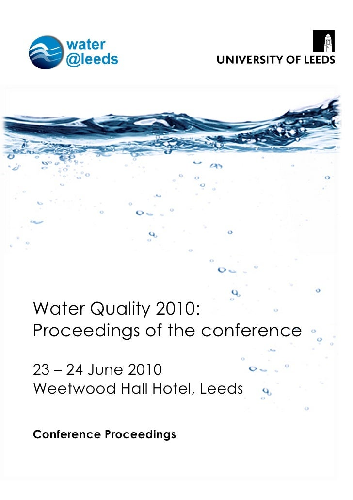 Water Quality 2010: Proceedings of the conference  23 – 24 June 2010 Weetwood Hall Hotel, Leeds  Conference Proceedings