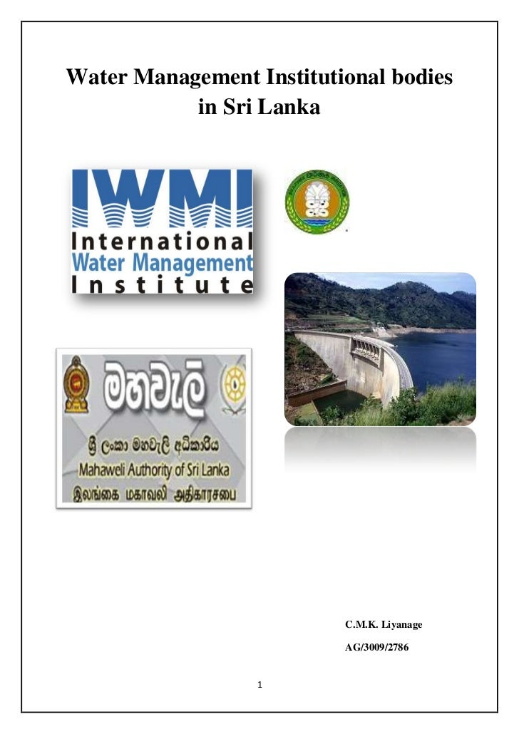 Water Management Institutional bodies           in Sri Lanka                          C.M.K. Liyanage                     ...