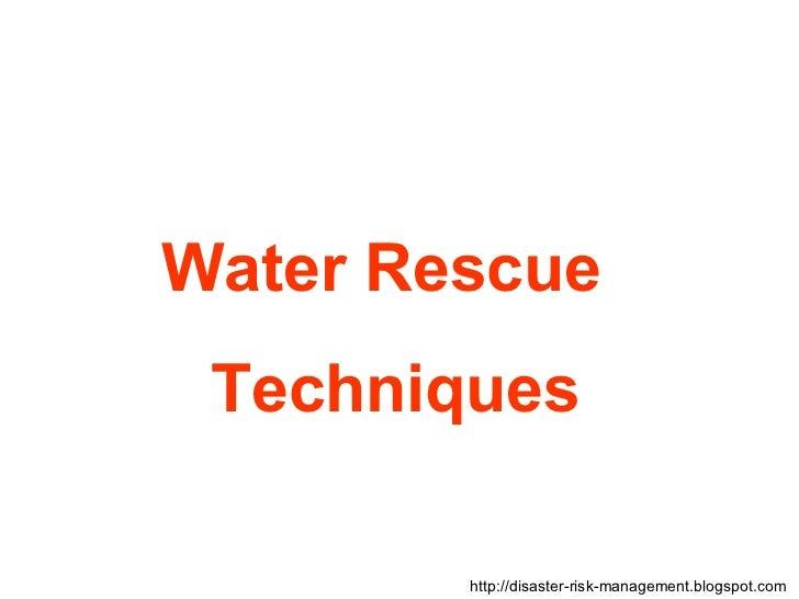 Water Rescue Techniques http://disaster-risk-management.blogspot.com