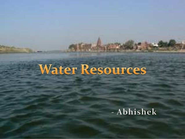  Water resources are defined as the  sources by which we can get the water for our different types of uses.   Water reso...