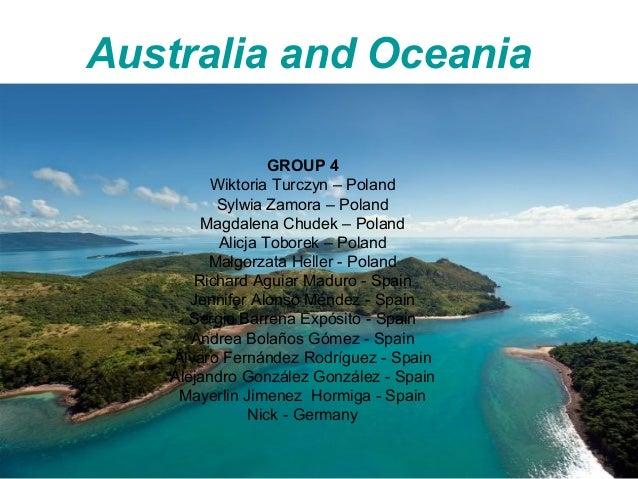 Australia and Oceania GROUP 4 Wiktoria Turczyn – Poland Sylwia Zamora – Poland Magdalena Chudek – Poland Alicja Toborek – ...
