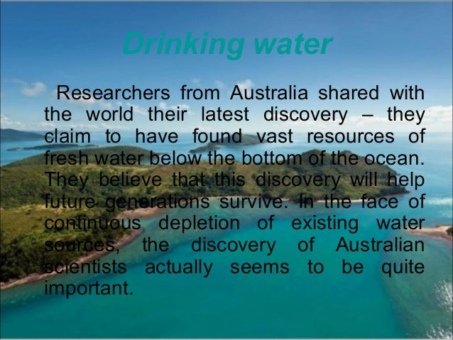 Drinking water Researchers from Australia shared with the world their latest discovery – they claim to have found vast res...