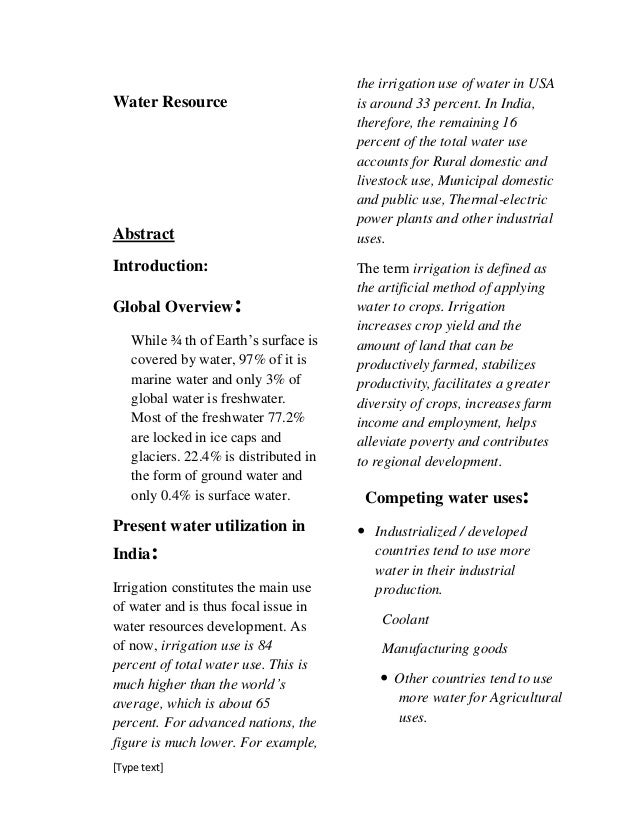 [Type text]Water ResourceAbstractIntroduction:Global Overview:While ¾ th of Earth's surface iscovered by water, 97% of it ...