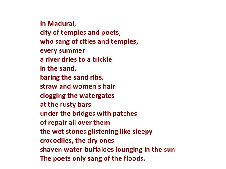 a river by a k ramanujan In madurai, city of temples and poets, who sang of cities and temples, every  summer a river dries to a trickle add comment.