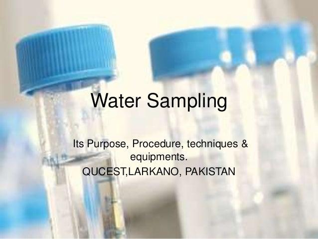Water sampling , procedure, purpose , techniques and equipments
