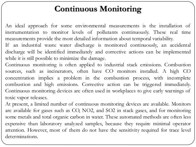 Continuous Monitoring An ideal approach for some environmental measurements is the installation of instrumentation to moni...