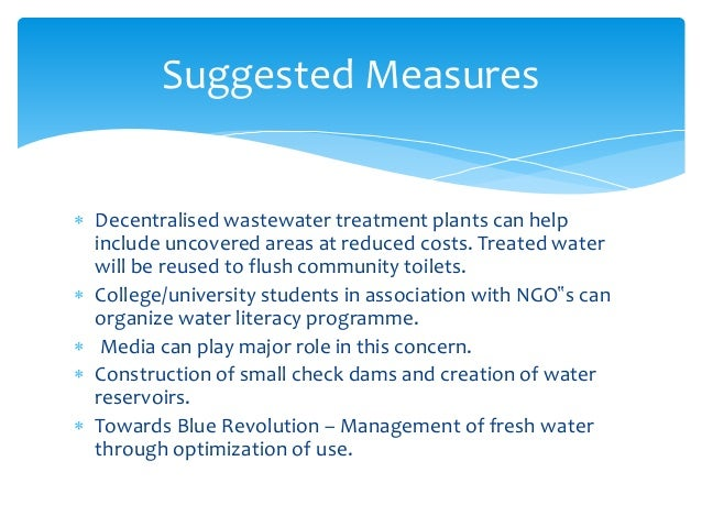  Decentralised wastewater treatment plants can help include uncovered areas at reduced costs. Treated water will be reuse...