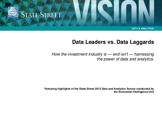 DATA & ANALYTICS  Data Leaders vs. Data Laggards How the investment industry is — and isn't — harnessing the power of data...