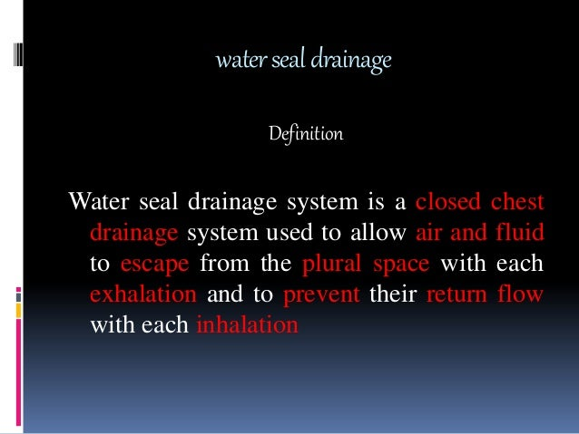 water seal drainage