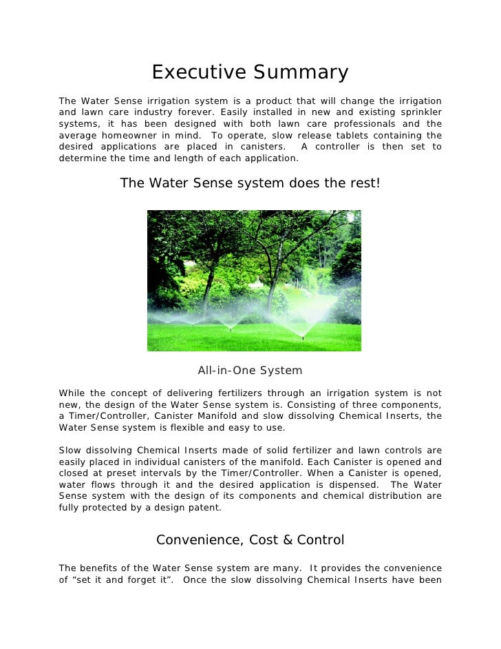 Executive Summary The Water Sense irrigation system is a product that will change the irrigation and lawn care industry fo...