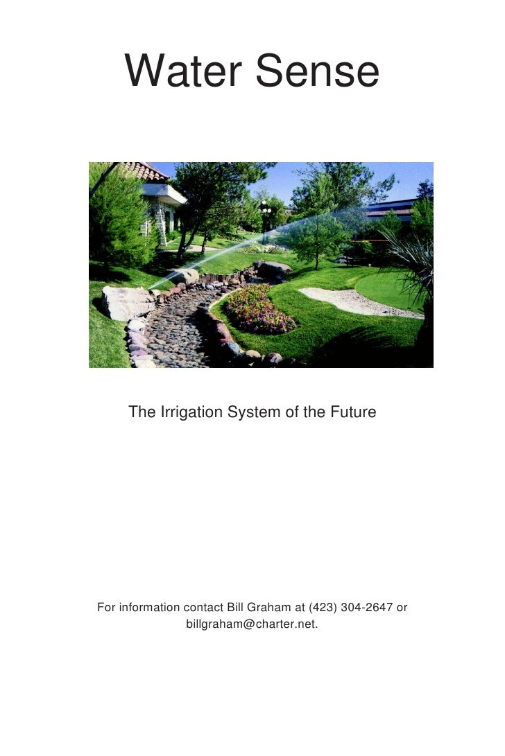Water Sense          The Irrigation System of the Future     For information contact Bill Graham at (423) 304-2647 or     ...