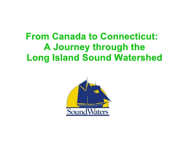 From Canada to Connecticut:  A Journey through the Long Island Sound Watershed