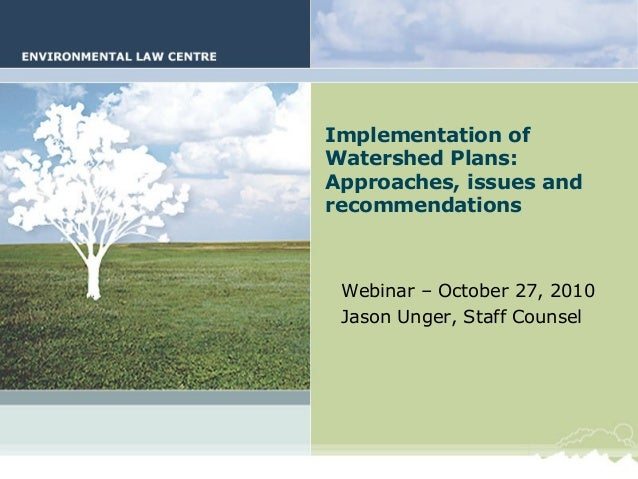 Watershed Plan Implementation Implementation of Watershed Plans: Approaches, issues and recommendations Webinar – October ...