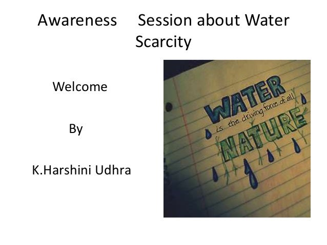 Awareness  Welcome By K.Harshini Udhra  Session about Water Scarcity