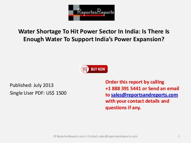 Water Shortage To Hit Power Sector In India: Is There Is Enough Water To Support India's Power Expansion? Published: July ...