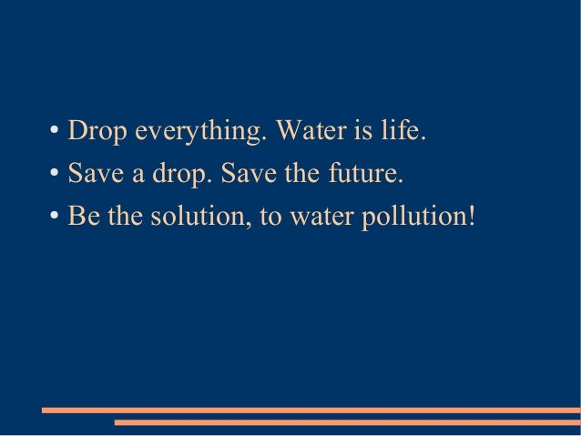 Slogans On Water Pollution And Water Conservation