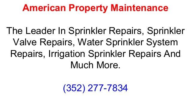American Property Maintenance The Leader In Sprinkler Repairs, Sprinkler Valve Repairs, Water Sprinkler System Repairs, Ir...