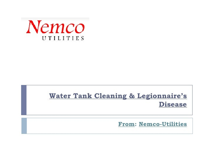 Water Tank Cleaning & Legionnaire's Disease From :  Nemco-Utilities