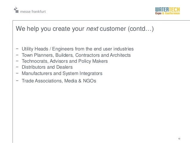 10We help you create your next customer (contd…)− Utility Heads / Engineers from the end user industries− Town Planners, B...
