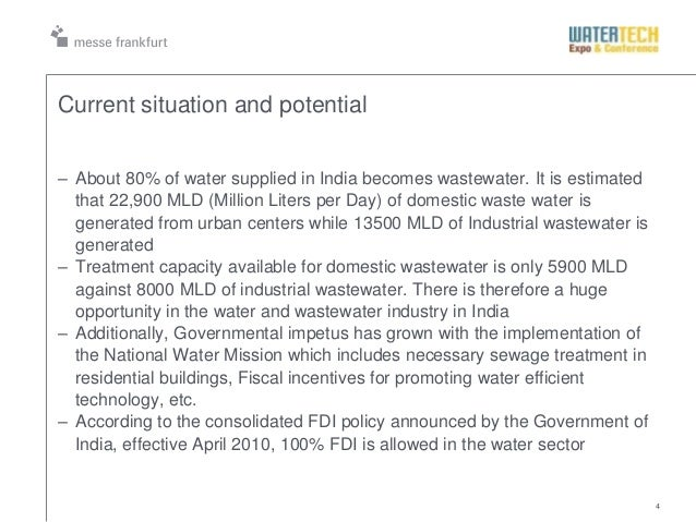 4Current situation and potential– About 80% of water supplied in India becomes wastewater. It is estimatedthat 22,900 MLD ...