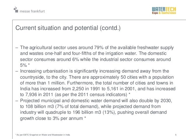 * As per EBTC Snapshot on Water and Wastewater in India 5Current situation and potential (contd.)– The agricultural sector...