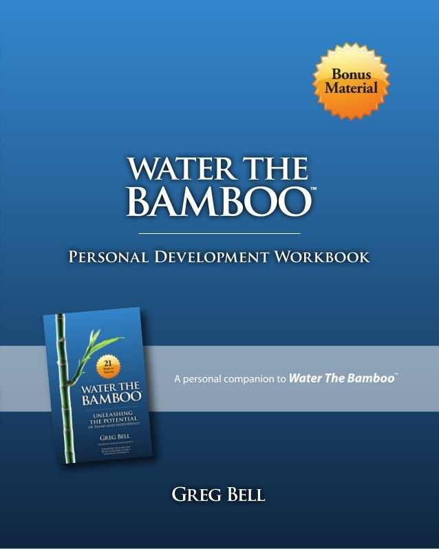 contentsW elcome to the Water The Bamboo Personal Development Workbook1Plan Your Crop         one Dig Deeper – Unear...