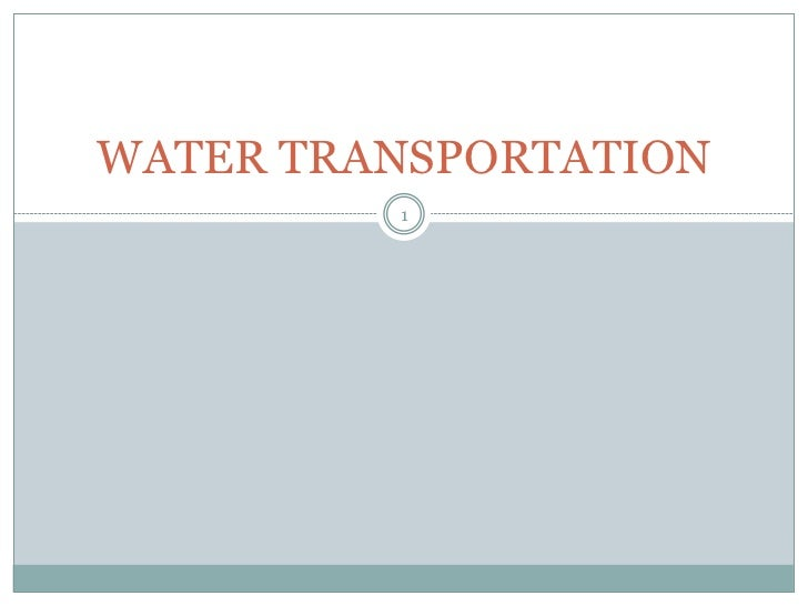 WATER TRANSPORTATION         1