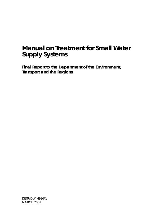 Manual on Treatment for Small Water Supply Systems Final Report to the Department of the Environment, Transport and the Re...