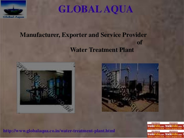 GLOBALAQUA http://www.globalaqua.co.in/water-treatment-plant.html Manufacturer, Exporter and Service Provider of Water Tre...