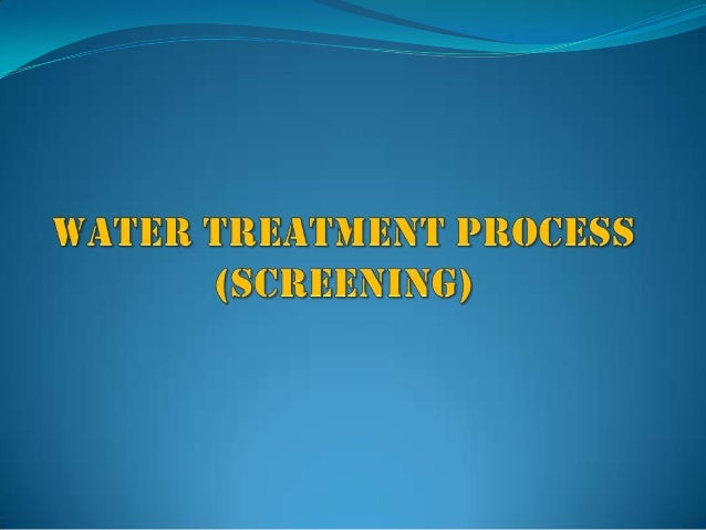 WATER TREATMENT PROCESS Water treatment  is the process of removing  pollutants from raw water to produce safe  water for...