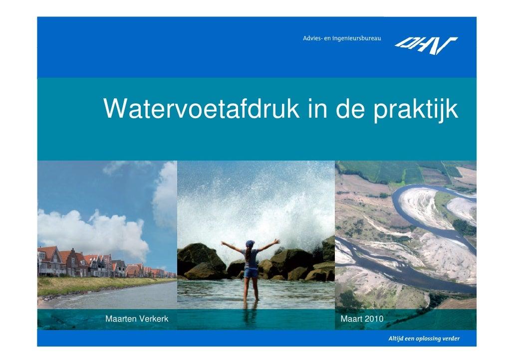 Watervoetafdruk in de praktijk     Maarten Verkerk     Maart 2010