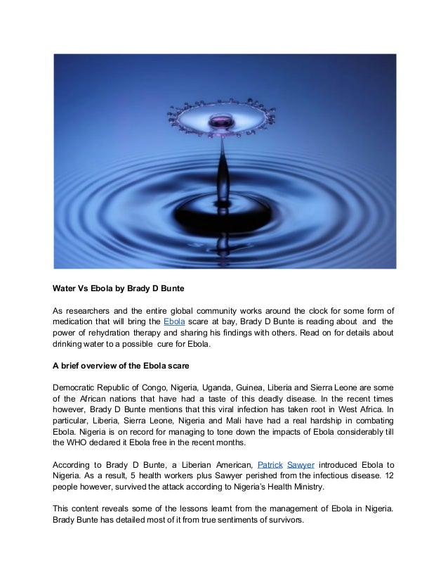 Water Vs Ebola by Brady D Bunte  As researchers and the entire global community works around the clock for some form of  m...